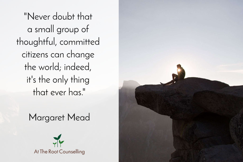 Seeds of Thought: Quotes on Change | At The Root Counselling_Margaret Mead